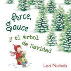 arce, sauce y el árbol de navidad-lori nichols-9788491451082