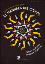 el mandala del cuerpo: el cuerpo tiene su propia mente-sandra blakslee-mathew blakslee-9788492470082