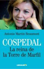 cospedal: la reina de la torre de marfil-antonio martin beaumont-9788492654482
