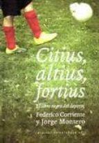 citius, altius, fortius: el libro negro del deporte-federico corriente-jorge montero-9788493834982