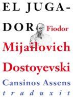el jugador (ebook)-fiodor mijailovich dostoyevski-9788493951382
