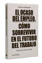 el ocaso del empleo-jordi serrano perez-santiago garcia garcia-9788494106682