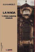 la maga y otros cuentos crueles-elia barcelo-9788494335082