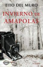 invierno de amapolas-tito del muro-9788494473982