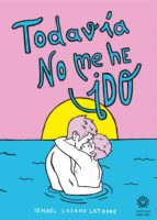todavía no me he ido (ebook)-ismael lozano latorre-9788494498282