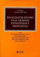 igualdad de género en el trabajo: estrategias y propuestas carmen saez lara 9788494503382