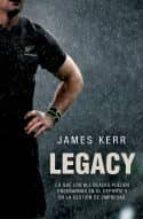 legacy: lo que los all blacks pueden enseñarnos en el deporte y en la gestion de empresas james kerr 9788494506482