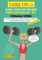 laura lips en habla como los ingleses: first certificate   b2 phrasal verbs 9788494535482