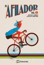 el afilador (vol. 2): articulos y cronicas ciclistas de gran fond o 9788494565182