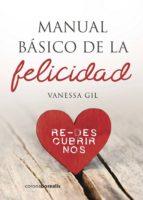 manual basico de la felicidad: redescubrirnos-vanessa gil-9788494606182