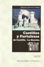 castillos y fortalezas de castilla la mancha antonio herrera casado 9788496236882