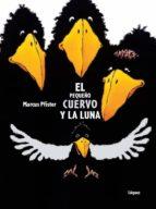 el pequeño cuervo y la luna-marcus pfister-9788496646582
