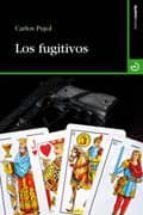 los fugitivos carlos pujol 9788496675582