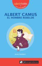 albert camus: el hombre rebelde javier rambert 9788496751682