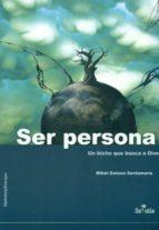 ser persona: un bicho que busca a dios-mikel gotzon santamaria-9788496899582