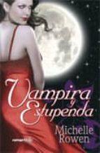 vampira y estupenda-michelle rowen-9788497349482