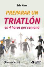 preparar un triatlon en 4 horas por semana eric harr 9788497358682