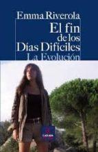 el fin de los dias dificiles-emma riverola-9788497407182