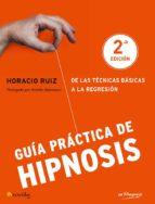 guia practica de hipnosis-horacio ruiz-9788497638982