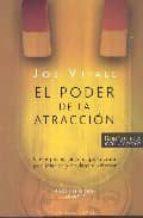 el poder de la atraccion: cinco pasos sencillos para crear la paz interior y opulencia exterior-joe vitale-9788497773782