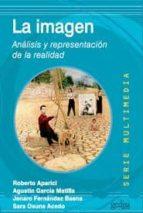 la imagen. analisis y representacion de la realidad agustin garcia matilla roberto aparici 9788497842082