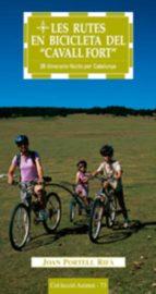 les rutes en bicicleta del cavall fort: 26 itineraris facils per catalunya-joan portell-9788497911382