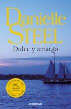 dulce y amargo-danielle steel-9788497932882