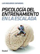 psicologia del entrenamiento en la escalada luis regueros zapardiel 9788498293982