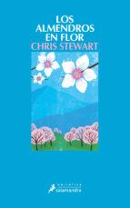 los almendros en flor chris stewart chris stewart 9788498383782