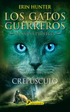 gatos guerreros la nueva profecía v : crepusculo-erin hunter-9788498387582