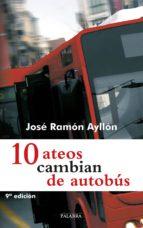 10 ateos cambian de autobus-jose ramon ayllon vega-9788498402582