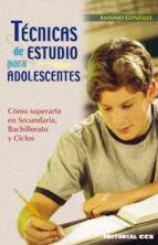 tecnicas de estudio para adolescentes-antonio gonzalez-9788498420982