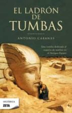 el ladron de tumbas-antonio cabanas-9788498721782