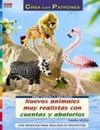 nuevos animales muy realistas con cuentas y abalorios: con grafic os para realizar 25 proyectos-torsten becker-9788498740882