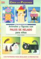 animales y figuras con palos de helado para niños anna padberg 9788498742282