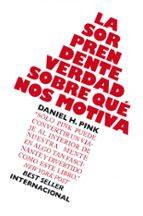 la sorprendente verdad sobre que nos motiva-daniel h. pink-9788498750782