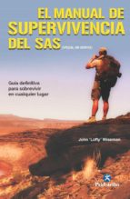 el manual de supervivencia del sas john wiseman 9788499106182