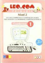 leo. com primaria. nivel 2. cuaderno 1: lectura comprensiva y com posicion escrita para atencion a la diversidad. competencias basicas-9788499153582