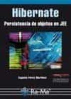 hibernate: persistencia de objetos en jee eugenia p�rez mart�nez 9788499645582