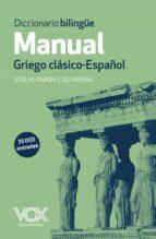 diccionario bilingüe manual griego clasico - español-jose maria pabon suarez de urbina-9788499741482