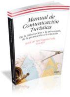 manual de comunicacion turistica: de la informacion a la persuasi on, de la promocion a la emocion jordi de san eugenio vela 9788499841182