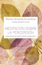 meditacion sobre la percepcion: diez practicas para cultivar la atencion bhante henepola gunaratana 9788499884882