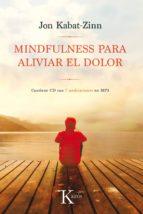 mindfulness para aliviar el dolor-jon kabat-zinn-9788499886282