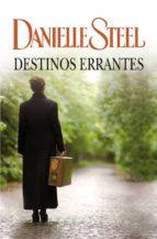 destinos errantes (ebook)-danielle steel-9788499896182