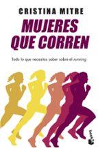 mujeres que corren cristina mitre 9788499985282