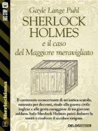 sherlock holmes e il caso del maggiore meravigliato (ebook) 9788825403282