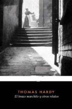 el brazo marchito y otros relatos (ebook)-thomas hardy-thomas hardy-9788892556782