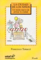 la ciudad de los niños francesco tonucci 9789500383882