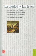 lo que hace a grecia, 2: la ciudad y las leyes (seminarios 1983  1984). cornelius castoriadis 9789505579082