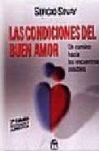 las condiciones del buen amor: un camino hacia los encuentros pos ibles-sergio sinay-9789509681682